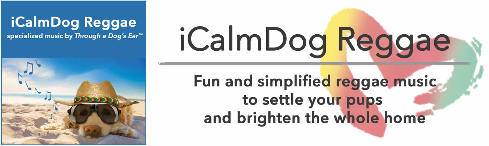 iCalmDog Reggae music is soothing for dogs and people
