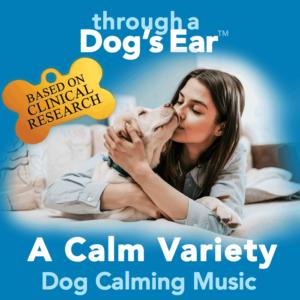 Through a Dog's Ear, A Calm Variety, 3-hrs dog calming music music
