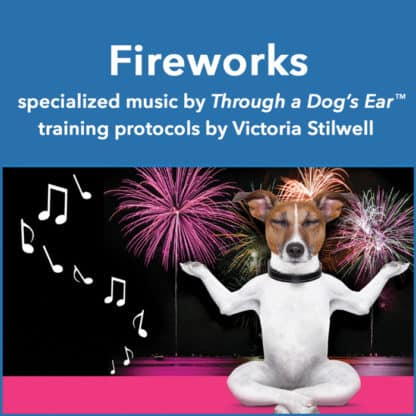 treat and ease fireworks phobias with music and training protocols